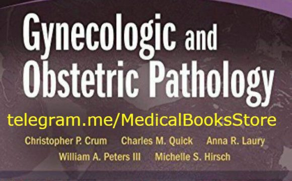 Gynecologic and Obstetric Pathology: A Volume in the High Yield Pathology Series, 1st Edition. — 2015