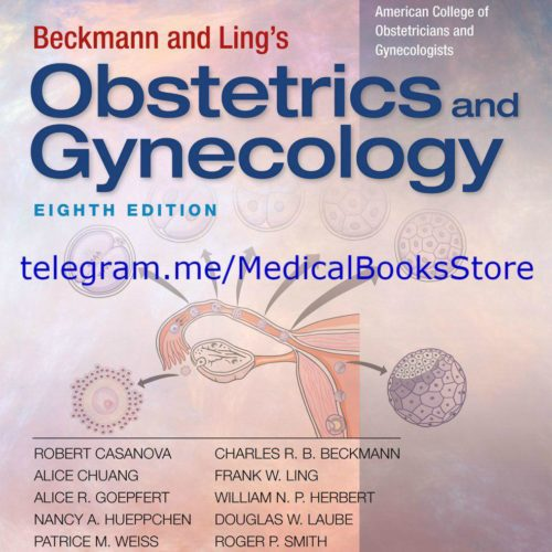 Beckmann and Ling's Obstetrics and Gynecology 8th Edition.-2019