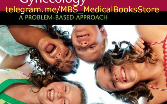 Pediatric and Adolescent Gynecology A Problem-Based Approach. — 2018