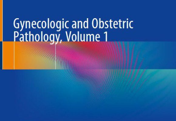Gynecologic and Obstetric Pathology, Volume 1. — 2019